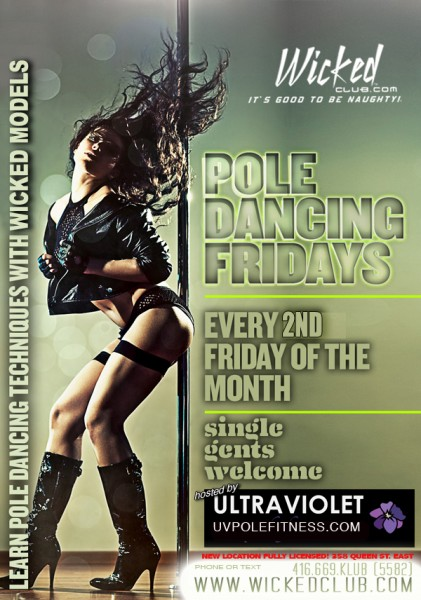 Pole Dancing Fridays! Every 2nd Friday of the month! @ Wicked Club | Toronto | Ontario | Canada